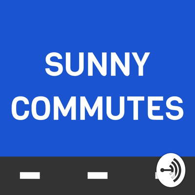 Sunny Commutes Podcast