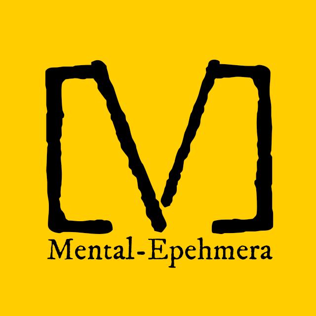 Mental-Ephemera